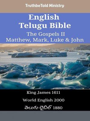 cover image of English Telugu Bible - The Gospels II - Matthew, Mark, Luke & John