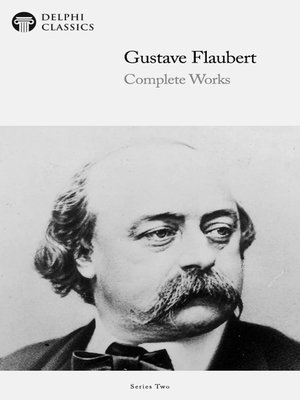 cover image of Delphi Complete Works of Gustave Flaubert (Illustrated)