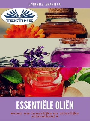 cover image of Essentiële Oliën Voor Uw Innerlijke En Uiterlijke Schoonheid