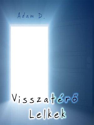 cover image of Visszatérő lelkek