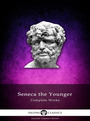 cover image of Delphi Complete Works of Seneca the Younger