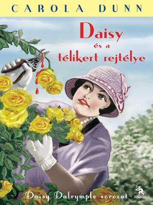 cover image of Daisy és a télikert rejtélye