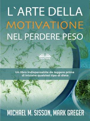 cover image of L'Arte Della Motivazione Nel Perdere Peso