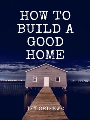 cover image of How to Build a Good Home