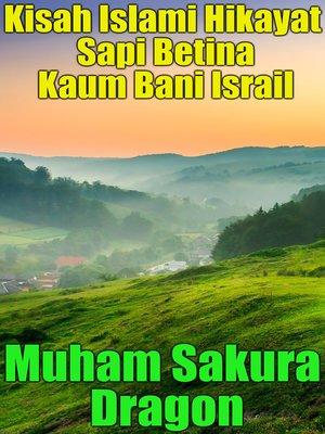 cover image of Kisah Islami Hikayat Sapi Betina Kaum Bani Israil