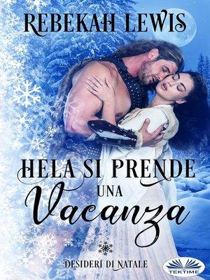 cover image of Hela Si Prende Una Vacanza