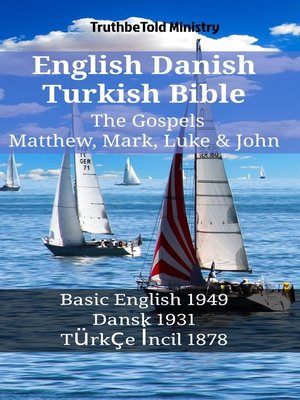 cover image of English Danish Turkish Bible--The Gospels--Matthew, Mark, Luke & John