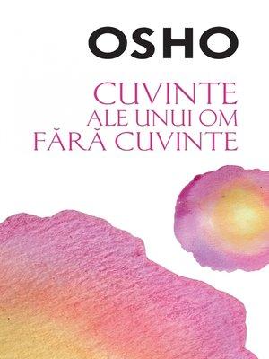 cover image of OSHO--Cuvinte Ale Unui Om Fara Cuvinte