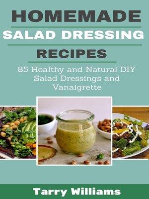 cover image of Homemade Salad Dressing Recipes