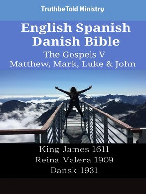 cover image of English Spanish Danish Bible--The Gospels V--Matthew, Mark, Luke & John