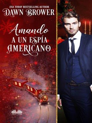 cover image of Amando a Un Espía Americano