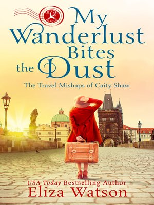 cover image of My Wanderlust Bites the Dust