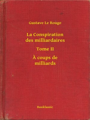 cover image of La Conspiration des milliardaires--Tome II--A coups de milliards