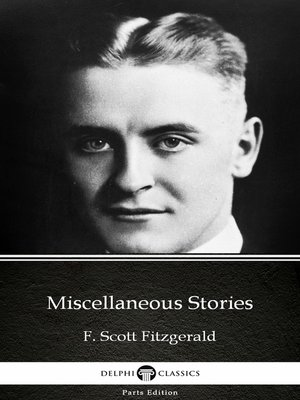 cover image of Miscellaneous Stories by F. Scott Fitzgerald--Delphi Classics (Illustrated)