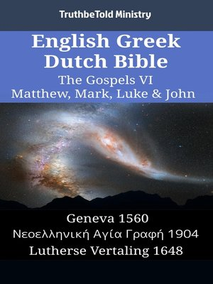 cover image of English Greek Dutch Bible - The Gospels VI - Matthew, Mark, Luke & John