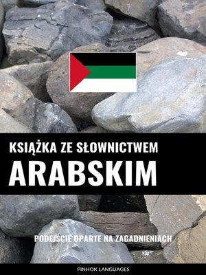 cover image of Książka ze słownictwem arabskim