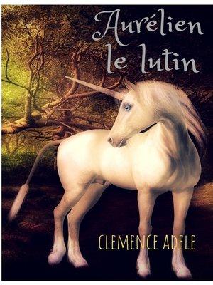 cover image of Aurélien le lutin au Royaume des Bonnets Verts