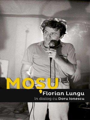 cover image of Moșu. Florian Lungu în dialog cu Doru Ionescu