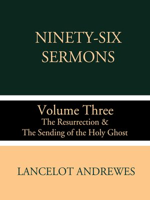 cover image of Ninety-Six Sermons: Volume Three: The Resurrection & The Sending of the Holy Ghost