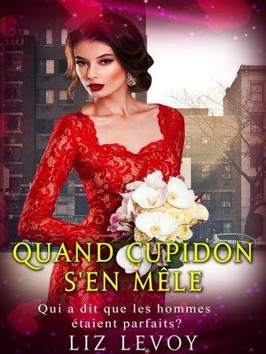 cover image of Quand Cupidon s'en mêle