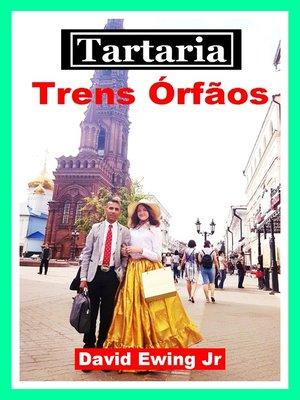 cover image of Tartaria--Trens Órfãos