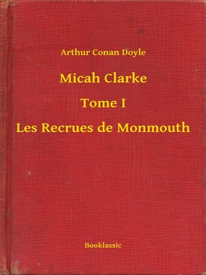 cover image of Micah Clarke--Tome I--Les Recrues de Monmouth