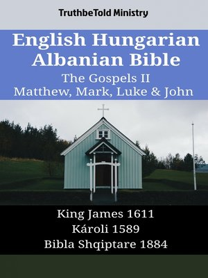 cover image of English Hungarian Albanian Bible--The Gospels II--Matthew, Mark, Luke & John