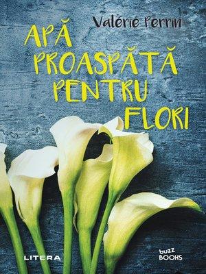cover image of Apa proaspata pentru flori
