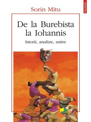 cover image of De la Burebista la Iohannis. Istorii, analize, satire