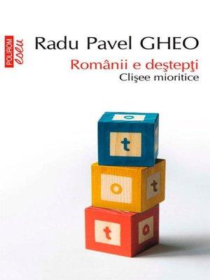 cover image of Românii e deștepți. Clișee mioritice