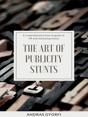 cover image of The Art of Publicity Stunts
