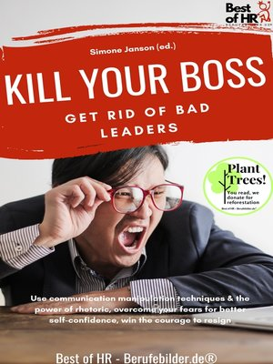 cover image of Kill your Boss! Get Rid of Bad Leaders