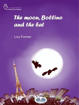 cover image of The Moon, Bollino and the Bat