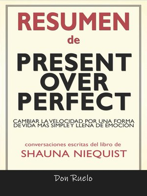 cover image of Resumen de Present Over Perfect