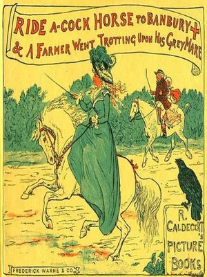 cover image of Ride a Cock-Horse to Banbury Cross and A Farmer West Trotting Upon His Grey Mare