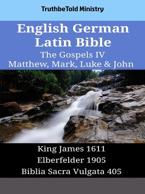 cover image of English German Latin Bible - The Gospels IV - Matthew, Mark, Luke & John
