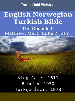 cover image of English Norwegian Turkish Bible - The Gospels II - Matthew, Mark, Luke & John