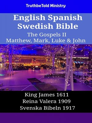 cover image of English Spanish Swedish Bible--The Gospels II--Matthew, Mark, Luke & John