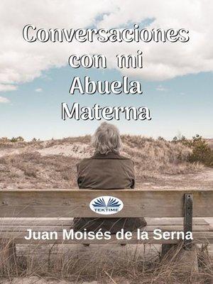 cover image of Conversaciones Con Mi Abuela Materna