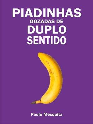 cover image of Piadinhas gozadas de duplo sentido