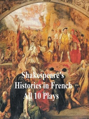 cover image of Shakespeare's Histories in French: All 10 Plays