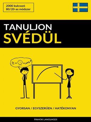 cover image of Tanuljon Svédül--Gyorsan / Egyszerűen / Hatékonyan