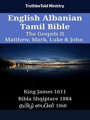 cover image of English Albanian Tamil Bible - The Gospels II - Matthew, Mark, Luke & John
