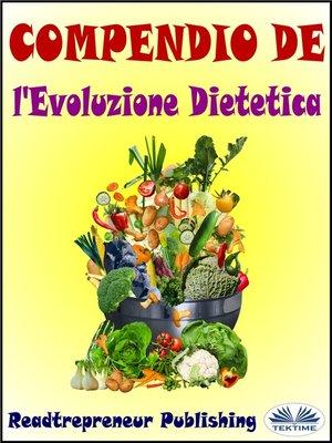 cover image of Compendio De L'Evoluzione Dietetica