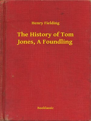 cover image of The History of Tom Jones, A Foundling