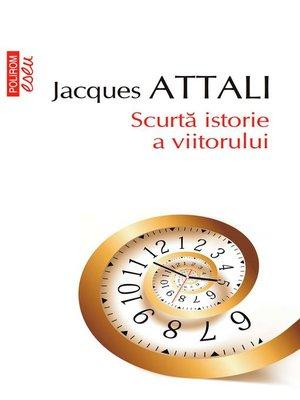 cover image of Scurtă istorie a viitorului