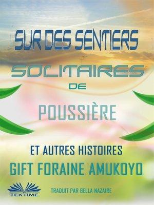 cover image of Sur Des Sentiers Solitaires De Poussière Et Autres Histoires