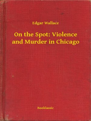 cover image of On the Spot: Violence and Murder in Chicago