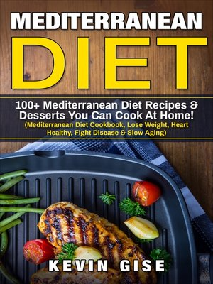 cover image of Mediterranean Diet: 100+ Mediterranean Diet Recipes & Desserts You Can Cook At Home!