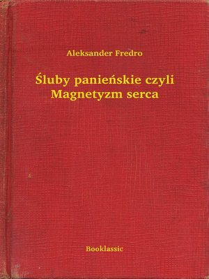 cover image of Śluby panieńskie czyli Magnetyzm serca